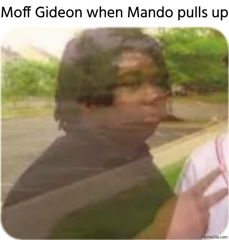 Moff Gideon when Mando pulls up meme