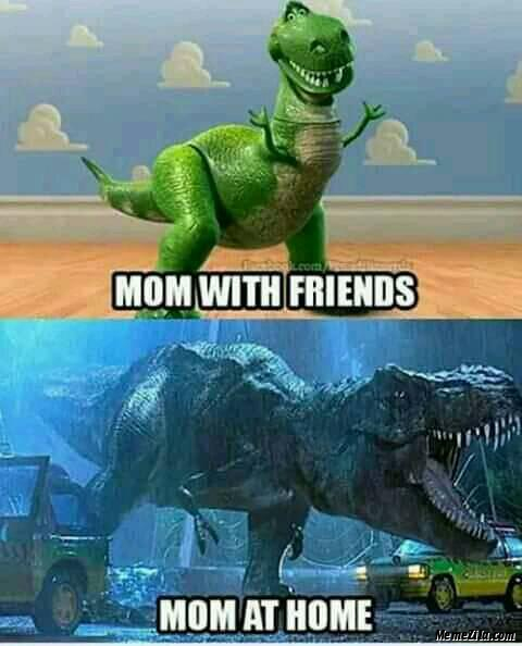 Mom with friends vs Mom at home meme