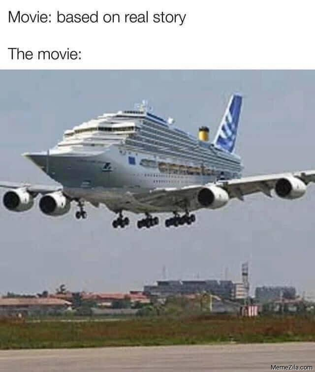 Movie based on real story Also the movie Flying ship meme