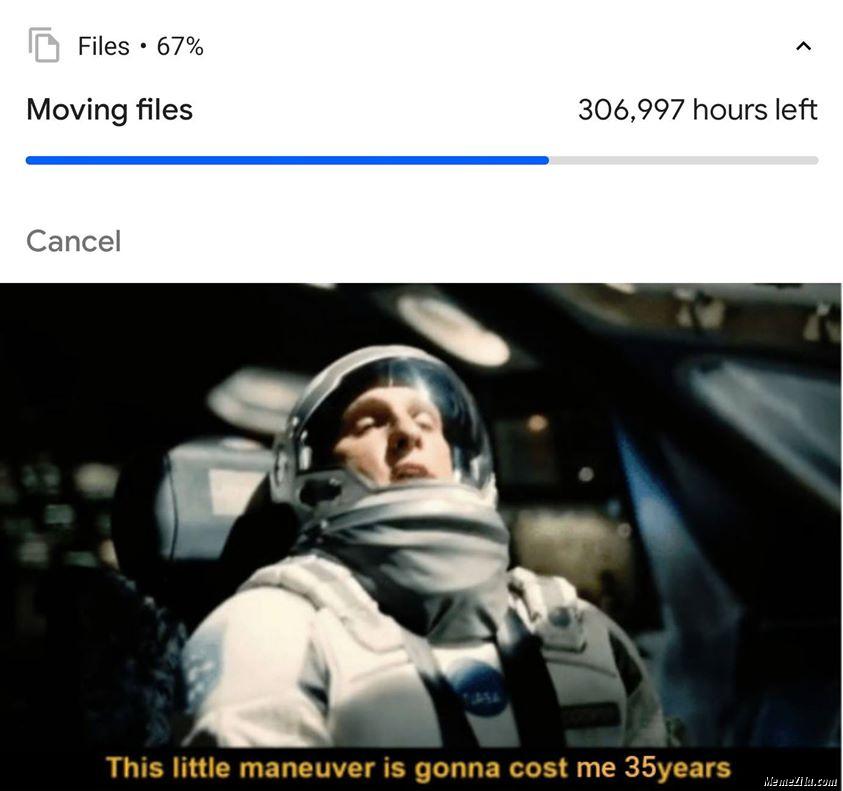 Moving files 306997 hours left meme