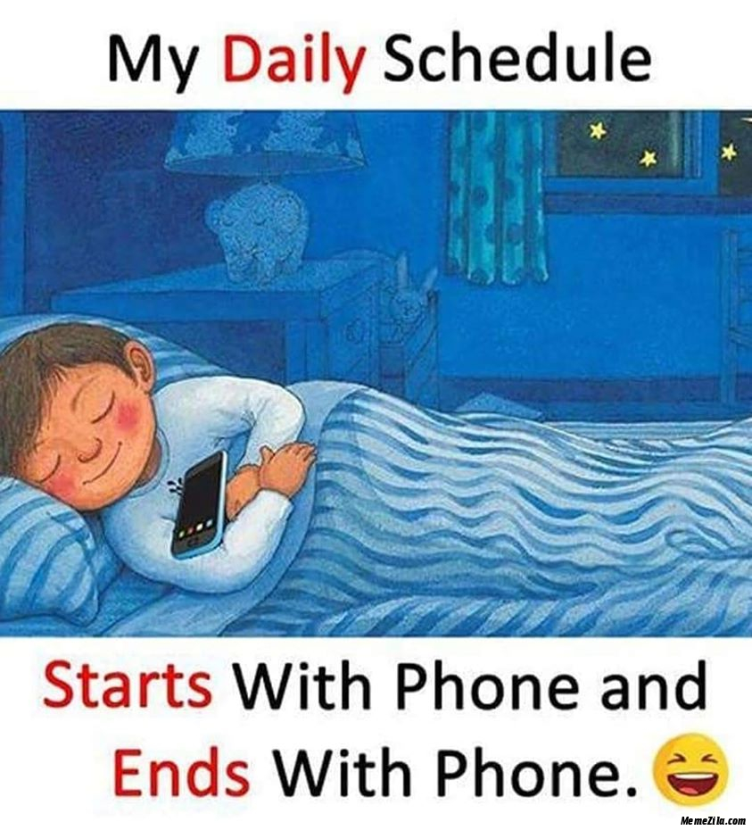 My daily schedule Starts with phone and ends with phone meme