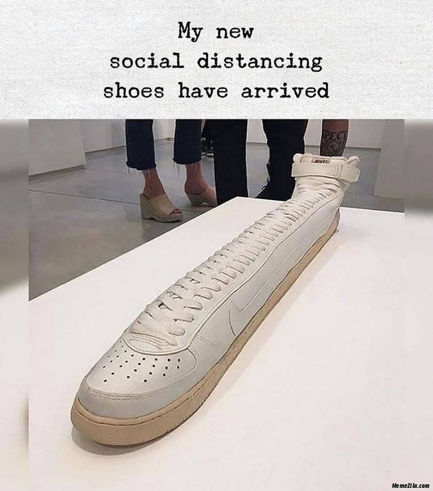 My new social distancing shoes have arrived meme