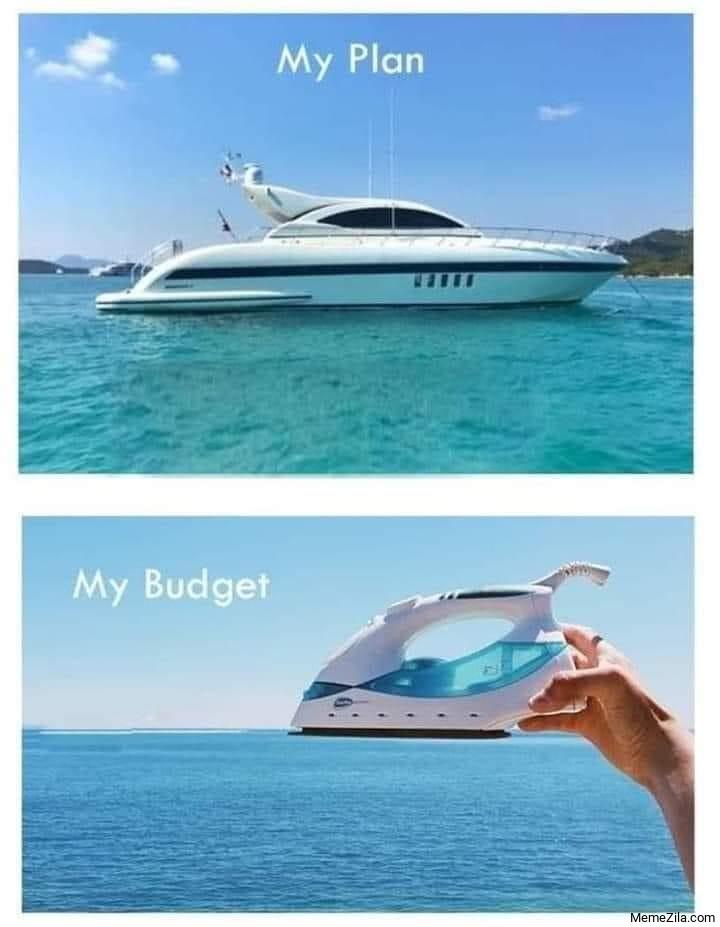 My plan vs My budget meme