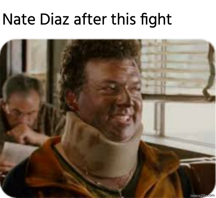 Nate Diaz after the fight meme
