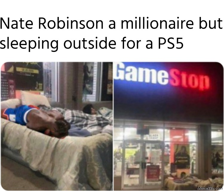 Nate Robinson a millionaire but sleeping outside for a PS5 meme