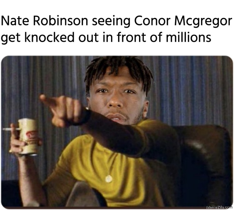 Nate Robinson seeing conor mcgregor get knocked out in front of millions meme