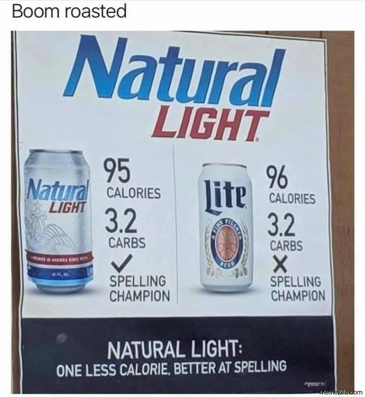 Natural light One less calorie Better at spelling meme