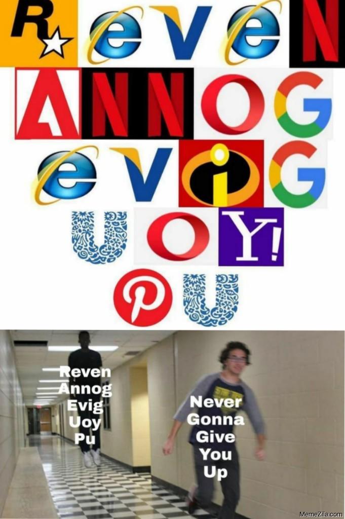 Never gonna give you up Reven annog evig uoy pu meme