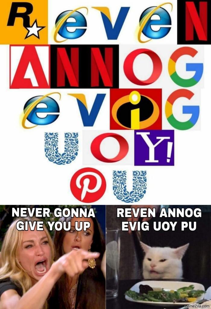 Never gonna give you up vs Reven annog evig uoy pu meme