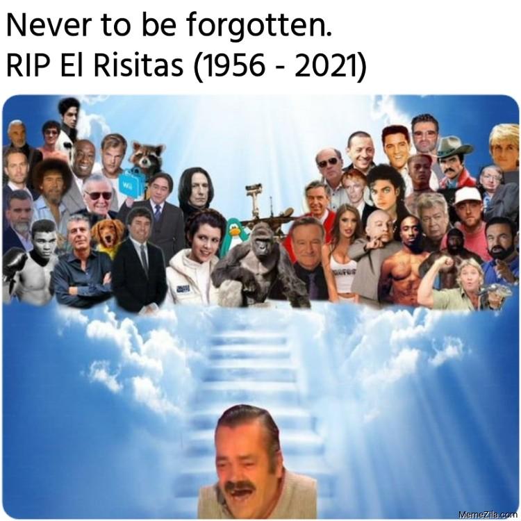 Never to be forgotten RIP El Risitas meme