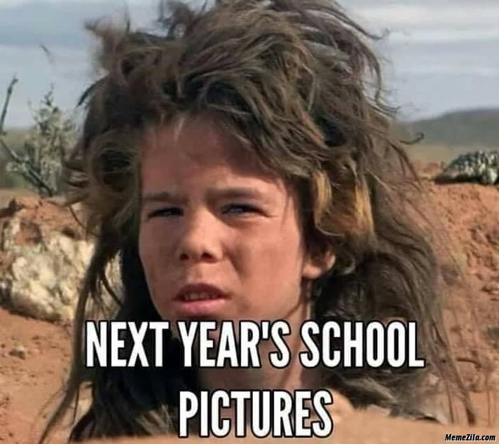 Next years school pictures meme