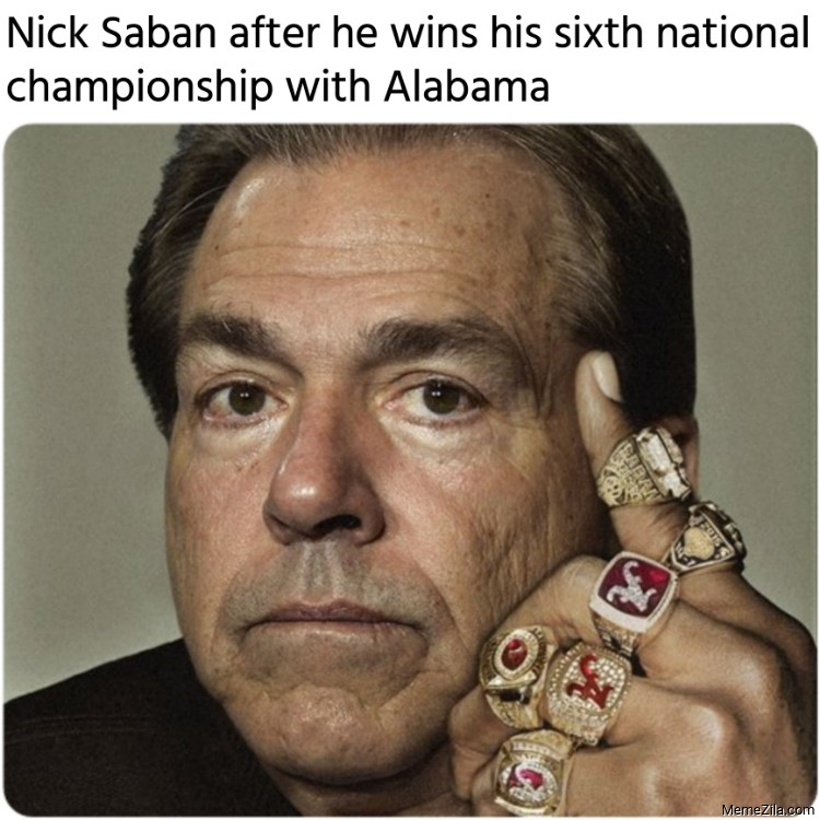 Nick Saban wins his sixth national championship with Alabama meme