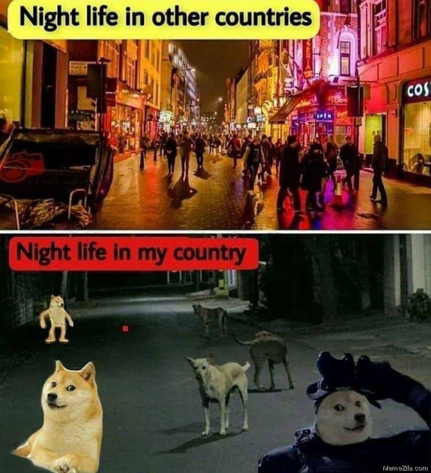 Nightlife in other countries vs Nightlife in my country meme