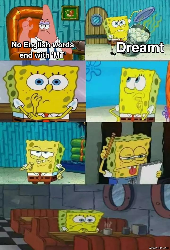 No english word ends with MT Dreamt meme