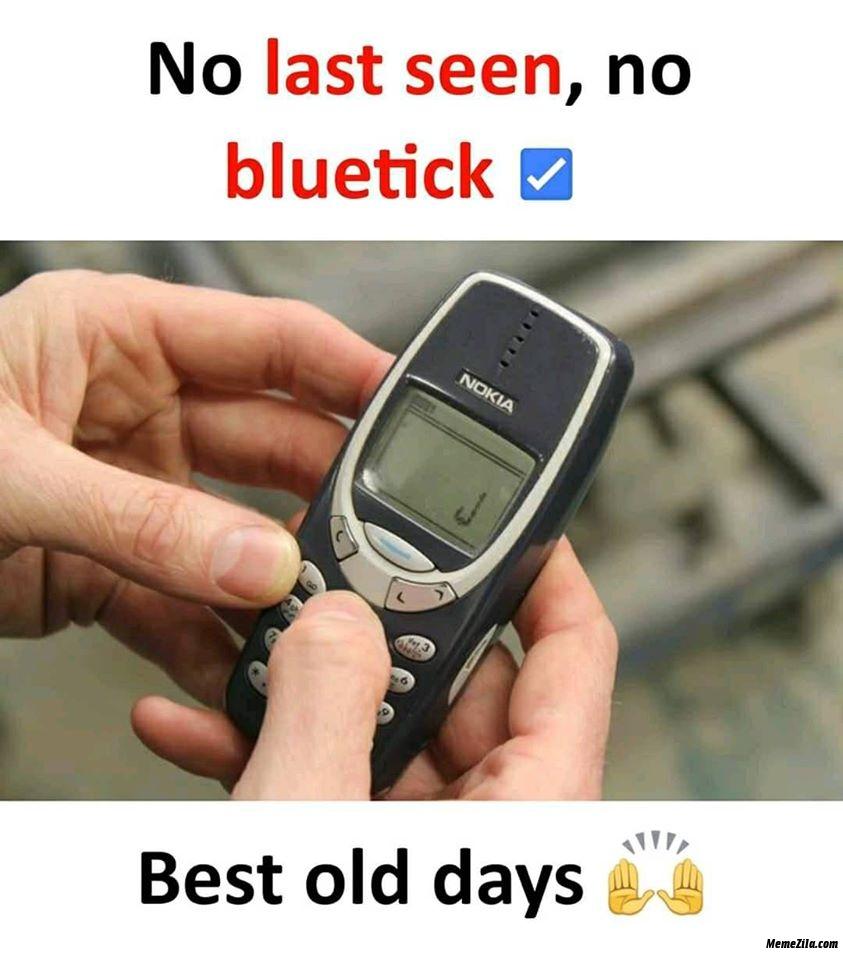 No last seen No blue tick Best old days meme