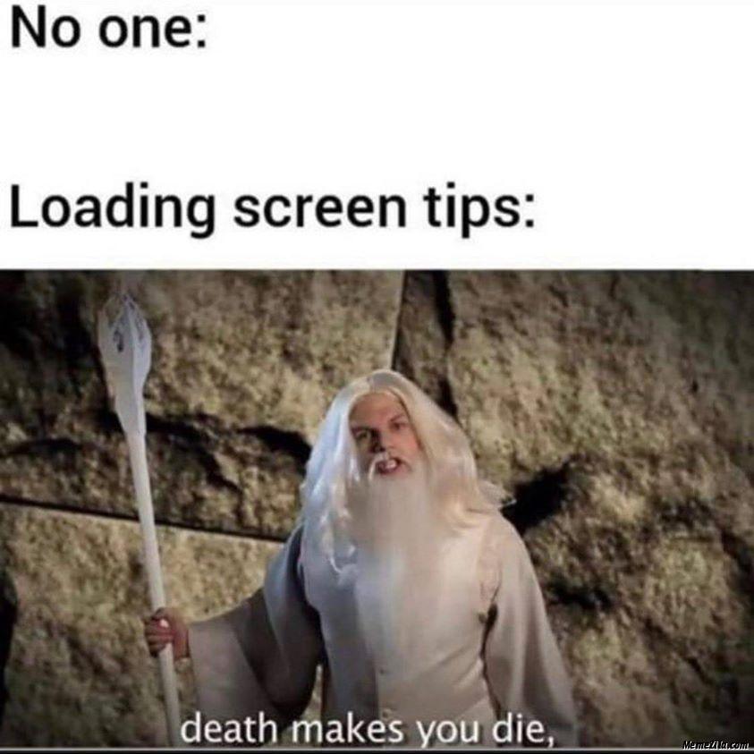 No one Loading screen tips meme