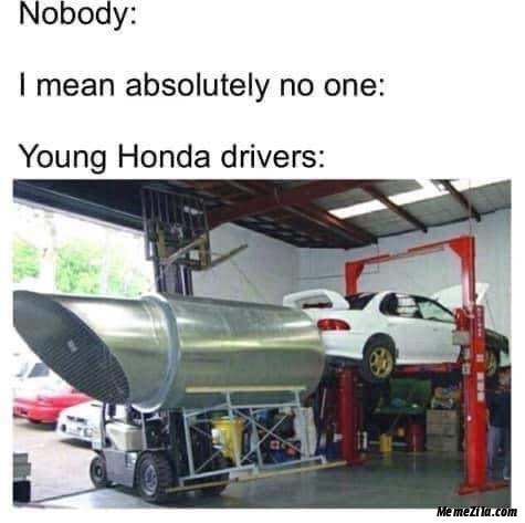No one Meanwhile young honda drivers meme