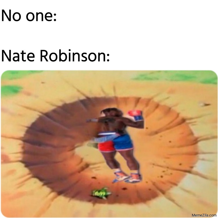 No one Nate Robinson meme