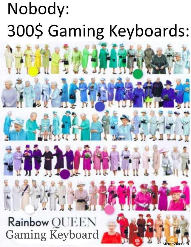 Nobody 300$ gaming keyboards meme