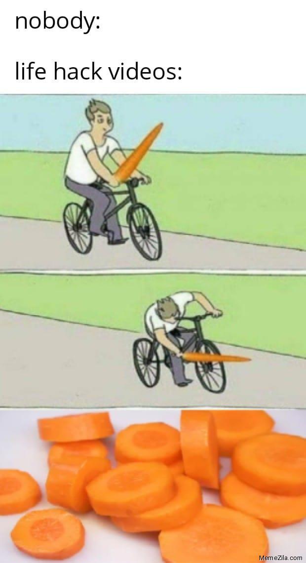 Nobody Life hack videos Carrot in cycle spokes meme