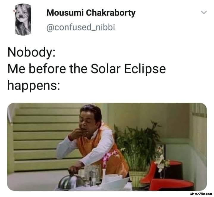 Nobody Me before the solar eclipse happens meme