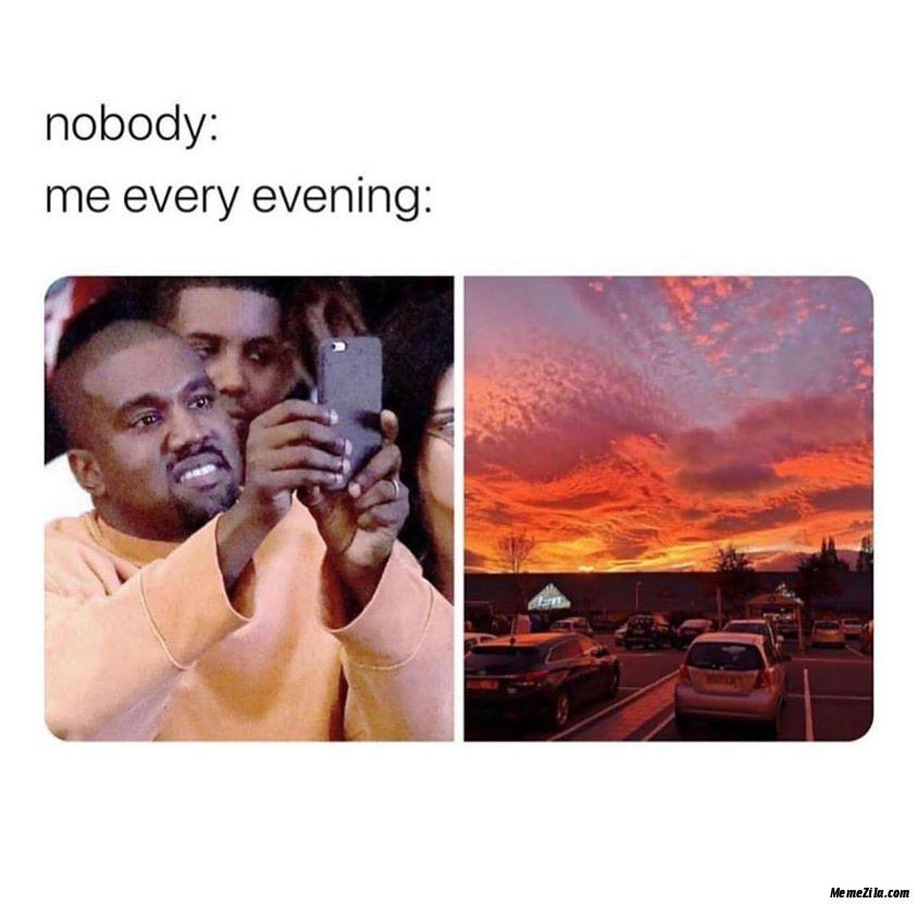 Nobody Me every evening meme