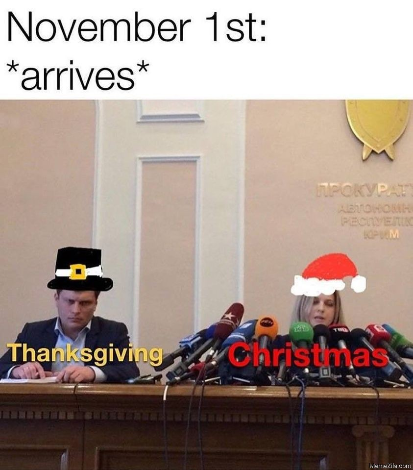 November 1st arrives Meanwhile Thanksgiving Christmas meme