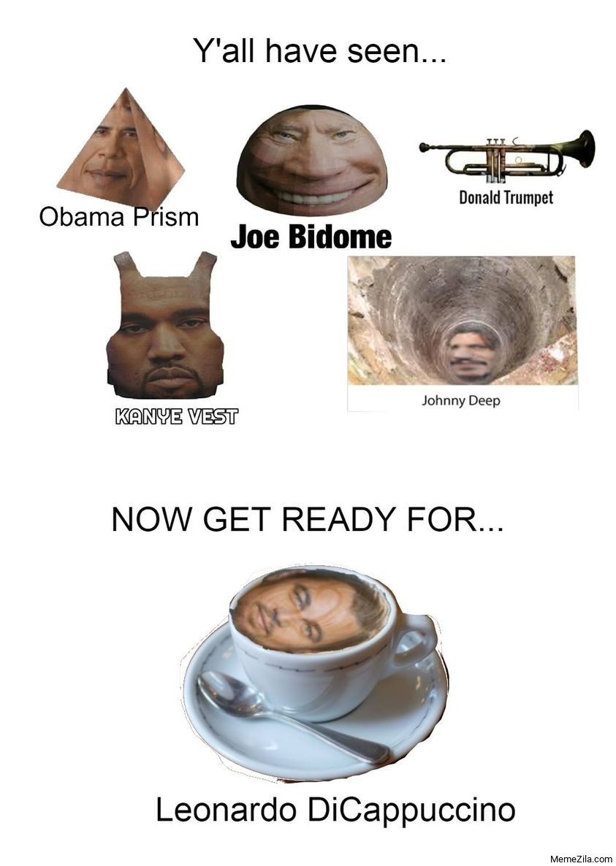 Now gte ready for Leonardo DeCappuccino meme
