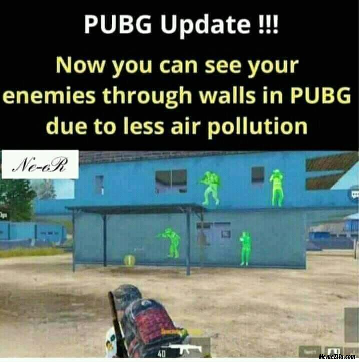 Now you can see your enemies through wall in pubg due to less air pollution meme
