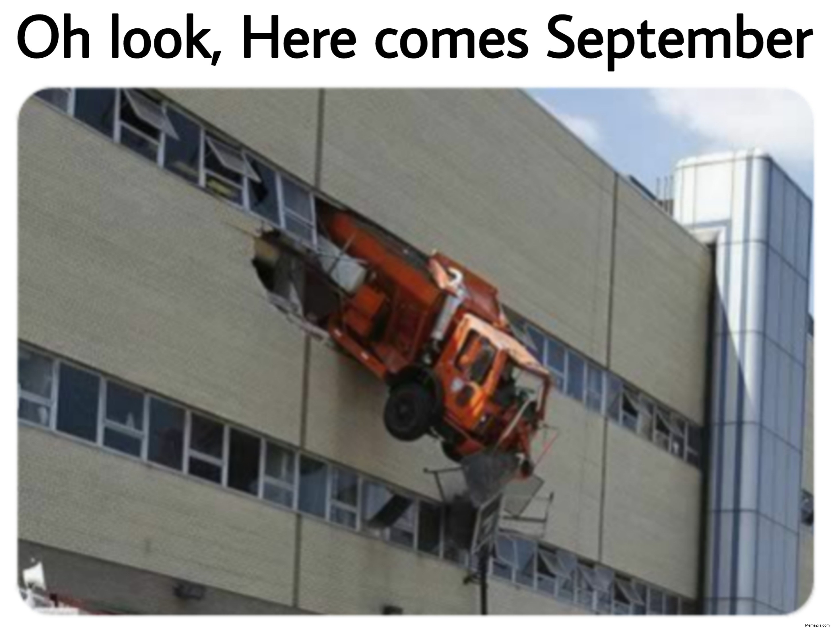 Oh look here comes september meme