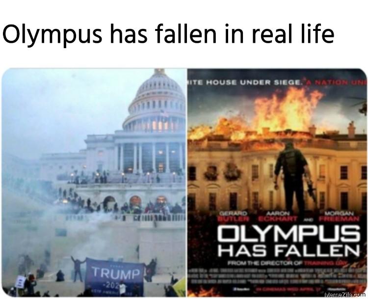 Olympus Has Fallen in real life meme