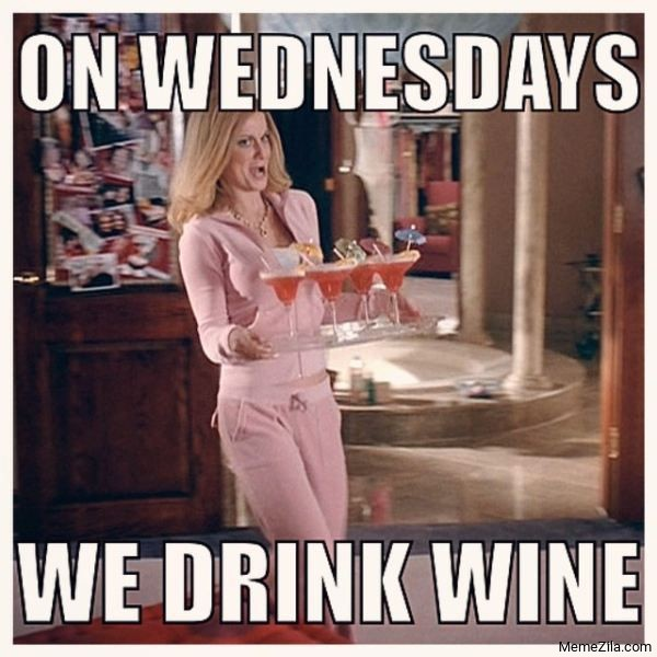 On wednesdays we drink wine meme