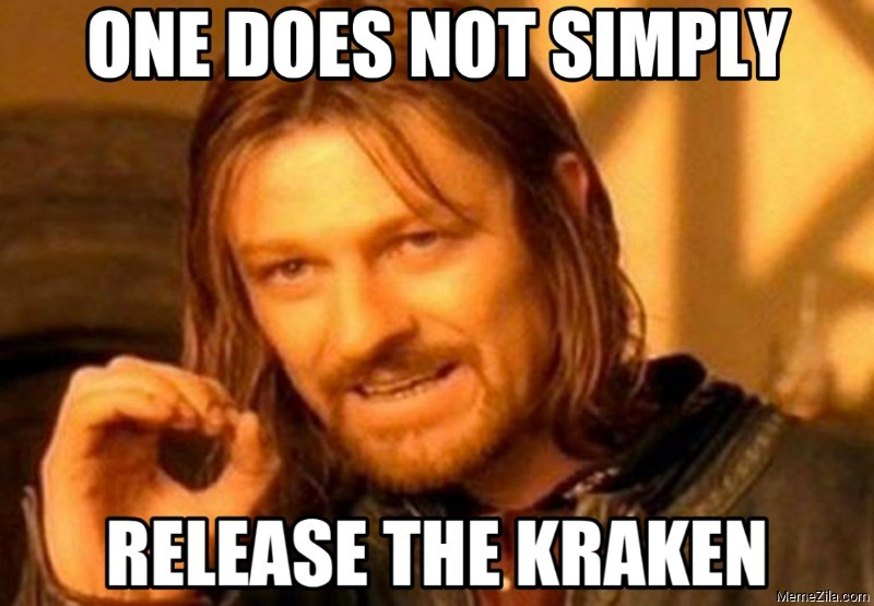One does not simply release the kraken meme