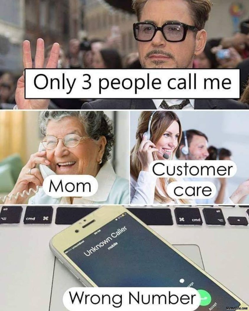 Only three people call me mom customer care wrong number meme