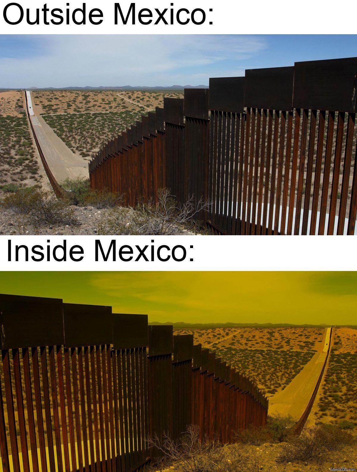 Outside Mexico vs Inside Mexico meme