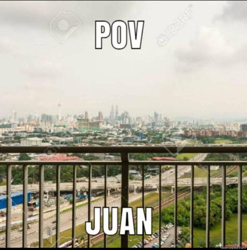POV Juan meme