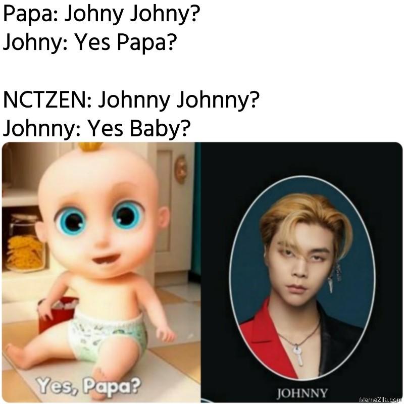 Papa johny johny Johny yes papa Nctzen johnny johnny Johnny yes baby meme