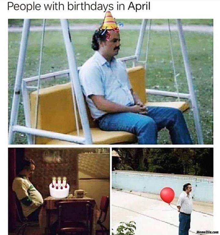 People with birthdays in april meme