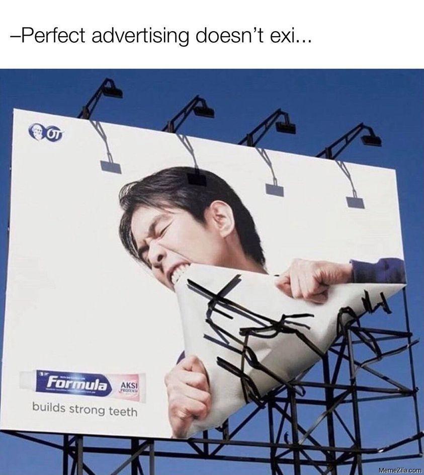 Perfect advertisement doesnt exist meme