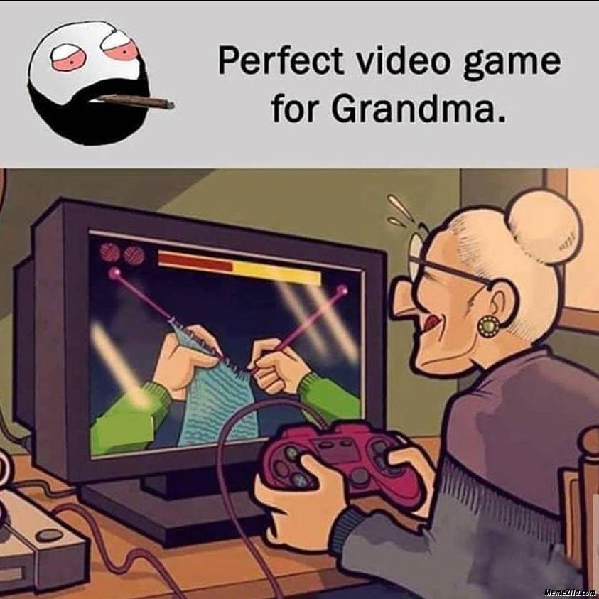 Perfect video game for grandma meme