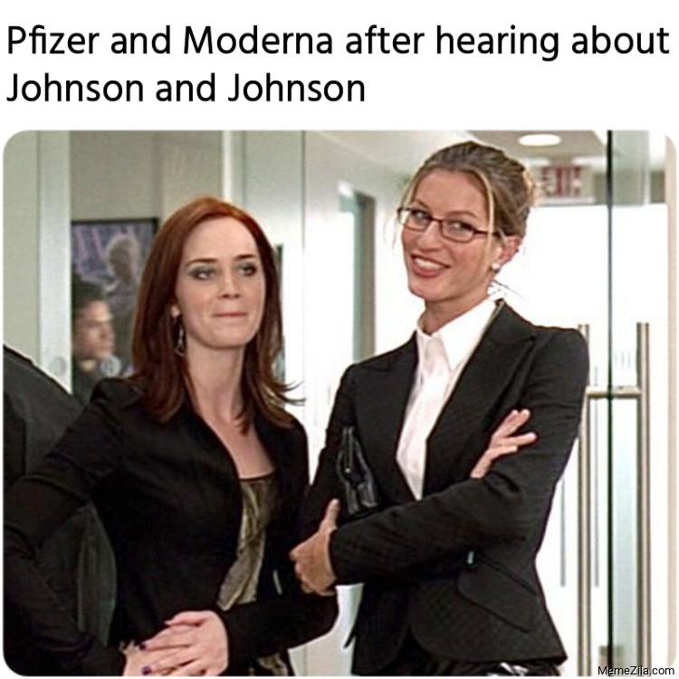 Pfizer and Moderna after hearing about Johnson and Johnson meme