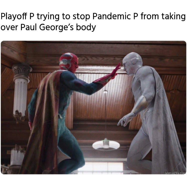 Playoff P trying to stop Pandemic P from taking over Paul George's body meme