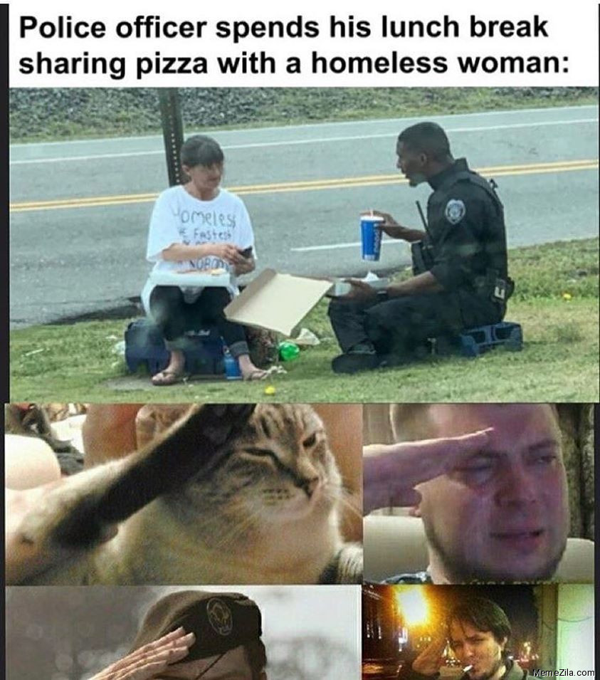 Police officer spends his lunch break sharing pizza with a homeless woman meme