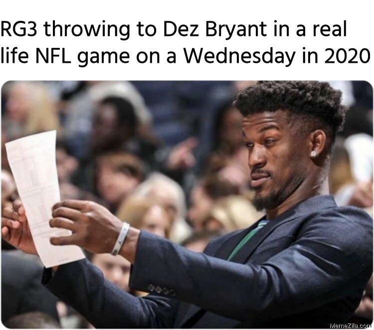 RG3 throwing to Dez Bryant in a real life NFL game on a Wednesday in 2020 meme