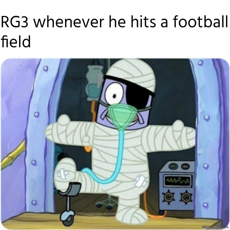 RG3 whenever he hits a football field meme