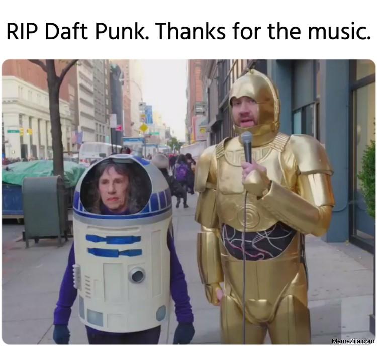 RIP Daft Punk Thanks for the music meme