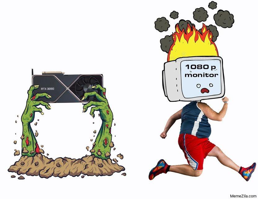 RTX 3090 vs 1080p monitor meme