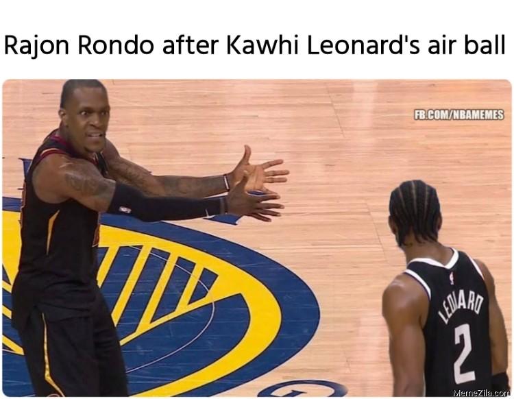 Rajon Rondo after Kawhi Leonards air ball meme