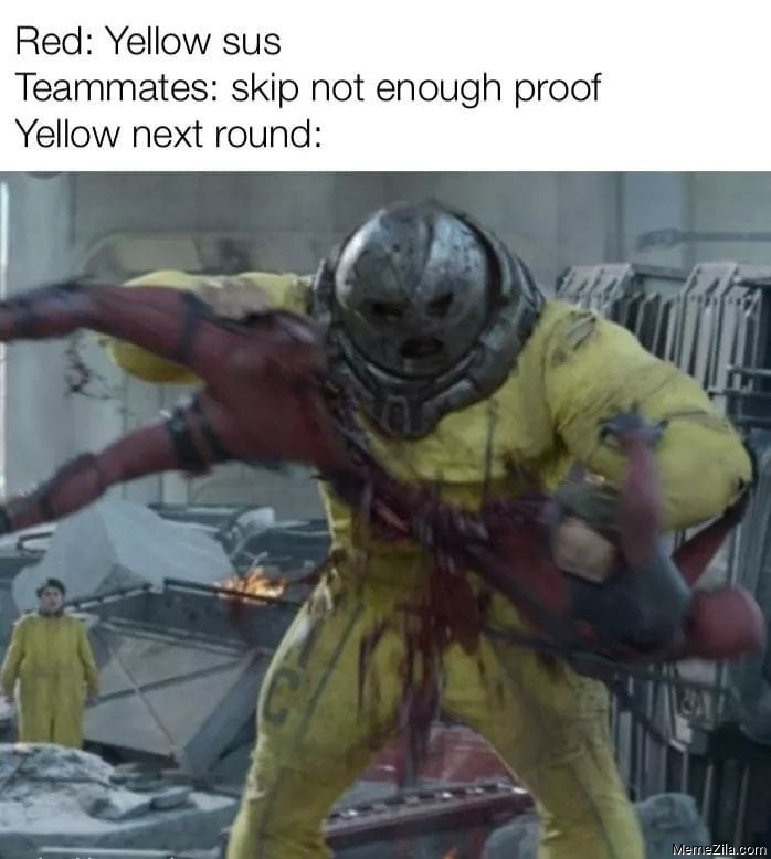 Red Yellow sus Teammates Skip not enough proof Yellow next round meme