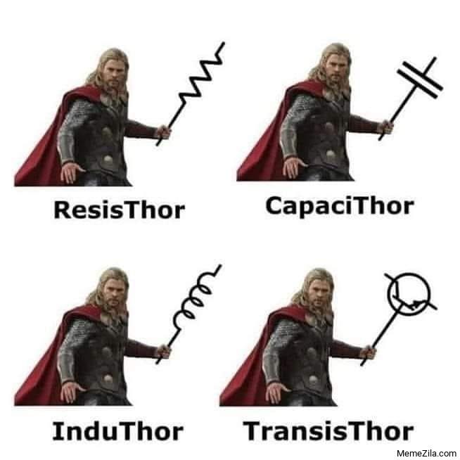 ResisThor CapaciThor InduThor TransisThor meme